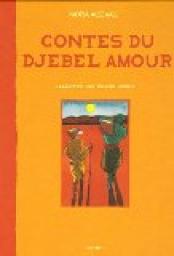Contes du Djebel Amour Textes de Nora Aceval, illustrations d'Élène Usdin dans Contes du Djebel Amour