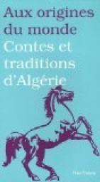 Contes et traditions d'Algérie dans Contes et traditions d'Algérie